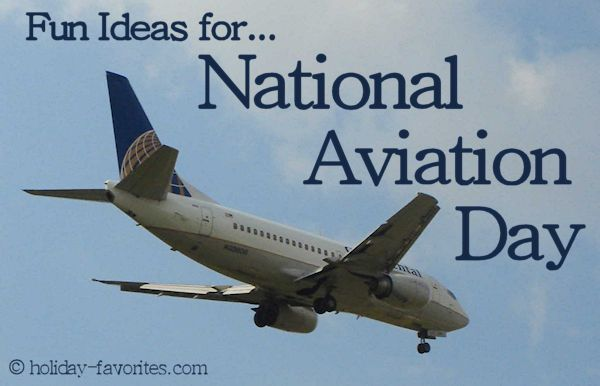 Fun Ideas for National Aviation Day