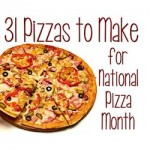 31 pizza recipes for national pizza month 250