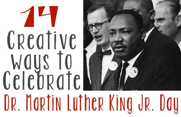 14 creative ways to celebrate Dr. Martin Luther King Jr. Day