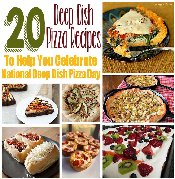 20 Recipes to Help You Celebrate Deep Dish Pizza Day